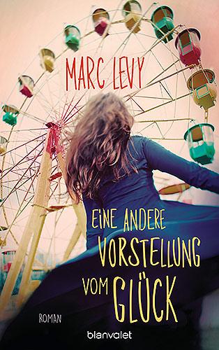 eine-andere-vorstellung-vom-glueck-marc-levy