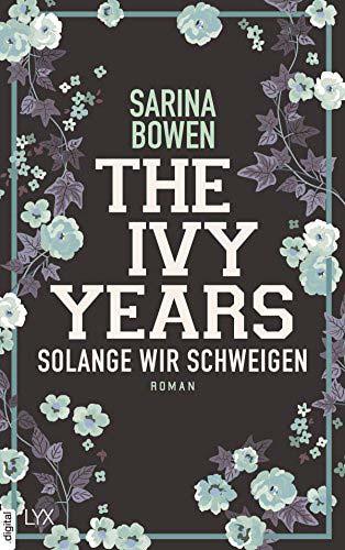 the ivy years solange wir schweigen sarina bowen