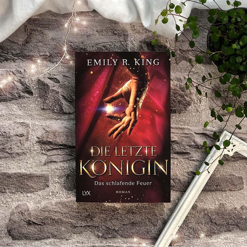 die letzte königin emily r king das schlafende feuer